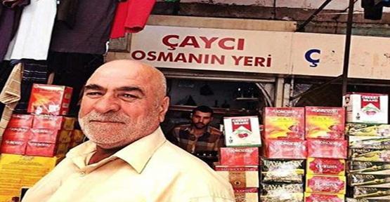 Çaycı Osman hayatını kaybetti