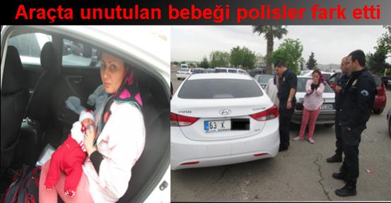 Araçta unutulan bebeği polisler fark etti