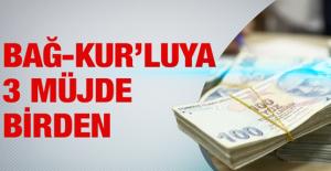 Bağ-Kur'luya 3 Müjde Birden!