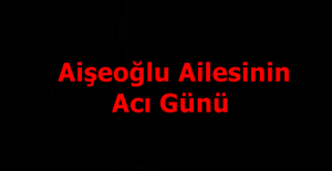 Veysi Aişeoğlu Hakkın Rahmetine kavuşmuştur.