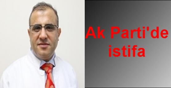 Urfa'da Ak Parti'de şok istifa