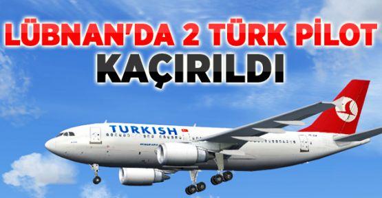 Türk Hava Yolları'na Ait 2 Pilot Beyrut'ta Kaçırıldı